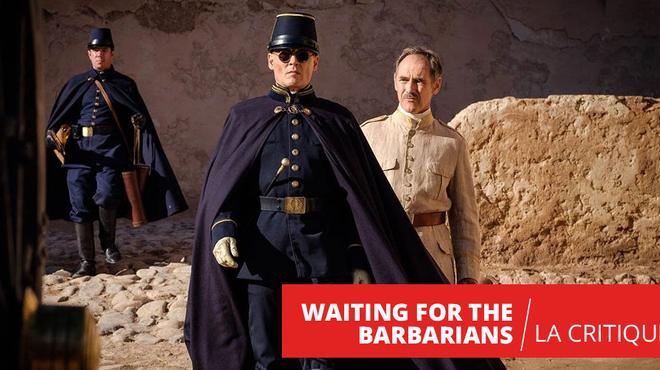 Waiting for the Barbarians : Ciro Guerra continue de questionner la civilisation