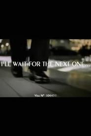J'attendrai le suivant...