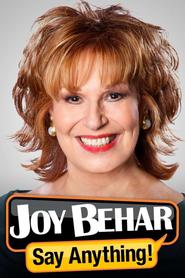 Joy Behar: Say Anything!