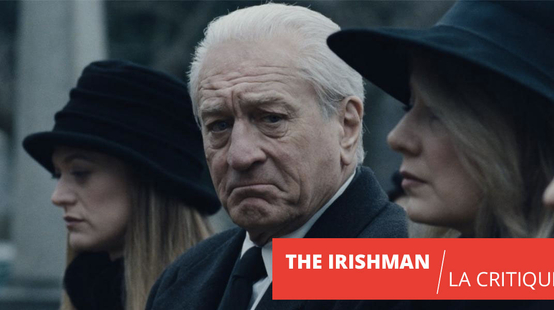 The Irishman : un film-somme de Martin Scorsese