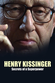 Henry Kissinger: Secrets of a Superpower