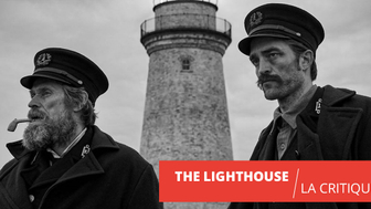 The Lighthouse : carrément fou