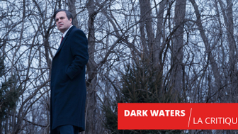 Dark Waters : Mark Ruffalo s'attaque aux industries chimiques