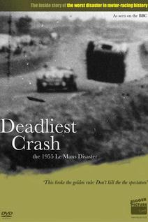 Deadliest Crash: The Le Mans 1955 Disaster