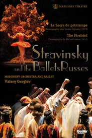 Stravinsky and the Ballets Russes: The Firebird / The Rite of Spring