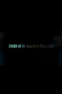 Ghibli et le mystère Miyazaki