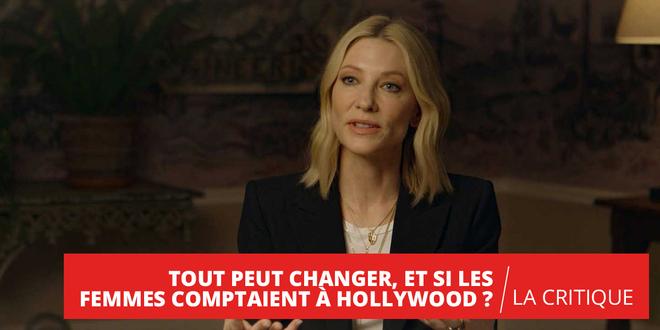 Tout peut changer, et si les femmes comptaient à Hollywood ? : un documentaire nécessaire
