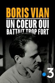 Boris Vian, un cœur qui battait trop fort