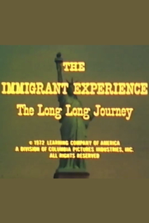The Immigrant Experience: The Long Long Journey