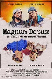 Magnum Dopus: The Making of Jay and Silent Bob Reboot
