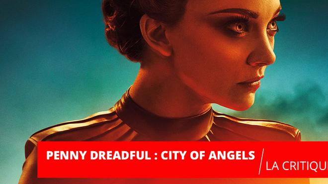 Penny Dreadful City of Angels : les démons reviennent sur nos écrans