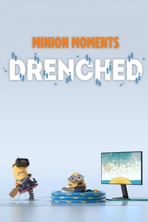 Minion Moments: Drenched