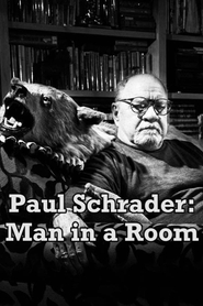 Paul Schrader: Man in a Room