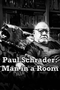 Paul Schrader: Man in a Room