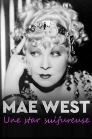 Mae West - Une star sulfureuse
