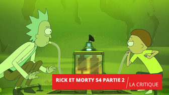 Rick et Morty S4 : une seconde partie toujours percutante