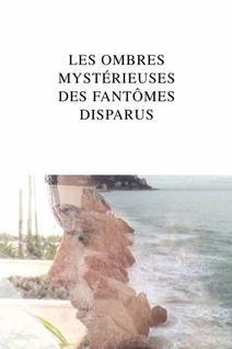 Les Ombres mystérieuses des fantômes disparus