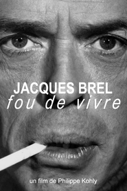 Jacques Brel, fou de vivre