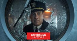 Greyhound : Tom Hanks rayonne dans un passable film de guerre navale