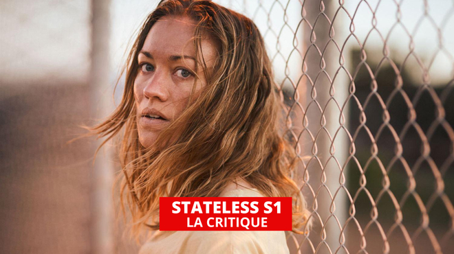 Stateless : une série éclairante sur une insoutenable vérité