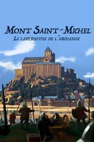 Mont Saint-Michel : le labyrinthe de l'archange