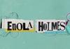 Enola Holmes : un premier teaser et une date pour le film avec Millie Bobby Brown