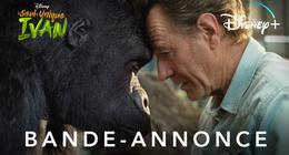 Le Seul et Unique Ivan : une bande-annonce pour le film Disney+ avec Bryan Cranston