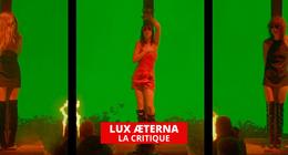 Lux Æterna : le tournage infernal de Gaspar Noé