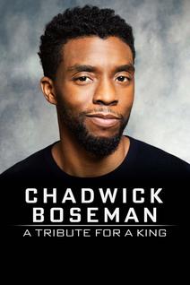 Chadwick Boseman:  A Tribute for a King