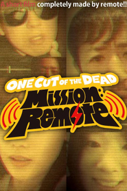 One Cut of the Dead - Mission: Remote