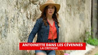 Antoinette dans les Cévennes : ou comment faire simple et grandiose