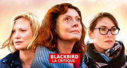 Blackbird : comment parler du suicide assisté avec énormément de finesse