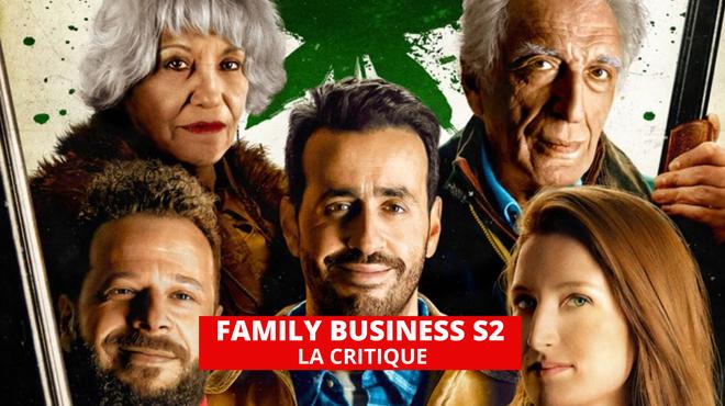Family Business saison 2 : la beucherie rouvre ses portes et propose de la bonne came