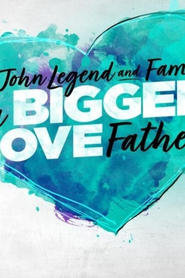 John Legend and Family: Bigger Love Father's Day