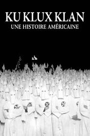 Ku Klux Klan : une histoire américaine