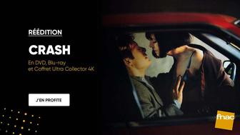 Le film Crash est en Coffret Collector Edition Limitée Blu-ray 4K Ultra HD à la Fnac