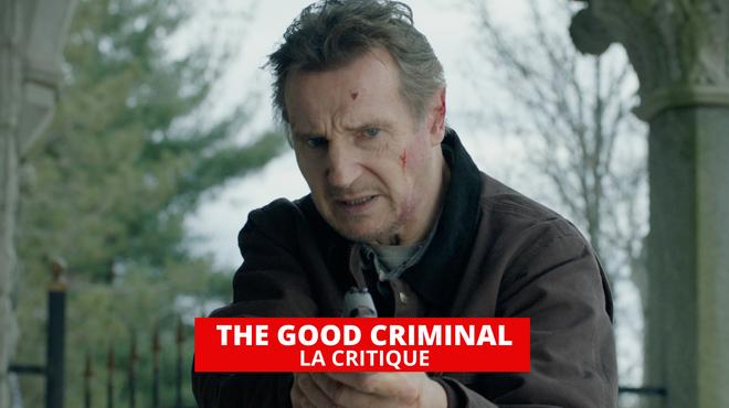 The Good Criminal : Liam Neeson en pilote automatique