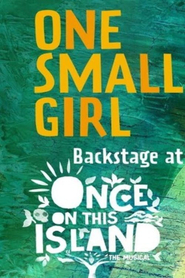 One Small Girl: Backstage at 'Once on This Island' with Hailey Kilgore
