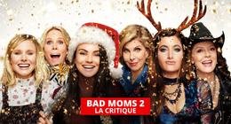 Bad Moms 2 : au secours, maman débarque pour Noël