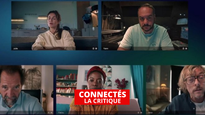 Connectés : un film opportuniste sur le confinement