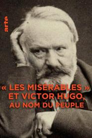 « Les Misérables » et Victor Hugo : au nom du peuple