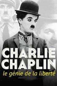 Charlie Chaplin, le génie de la liberté