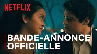 À tous les garçons que j'ai aimés 3 : Netflix dévoile la bande-annonce