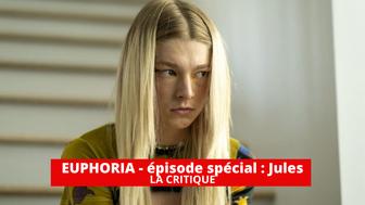 Euphoria - épisode spécial Jules : une petite merveille