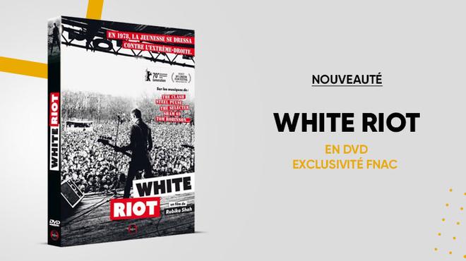 Le documentaire White Riot est disponible en DVD Édition Exclusive Fnac