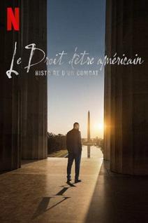 Le Droit d'être américain : Histoire d'un combat