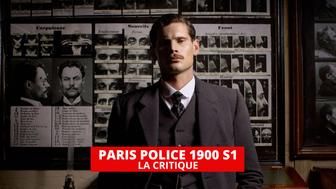 Paris Police 1900 : la Belle Époque et ses empreintes de violence