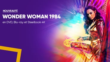 Wonder Woman 1984 arrive à la Fnac en Steelbook Blu-ray 4K et DVD