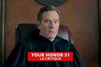 Your Honor : Bryan Cranston brillant dans une série haletante