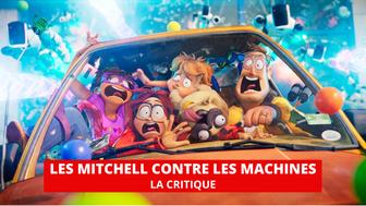 Les Mitchell contre les machines : un imparable et irrésistible film d'animation